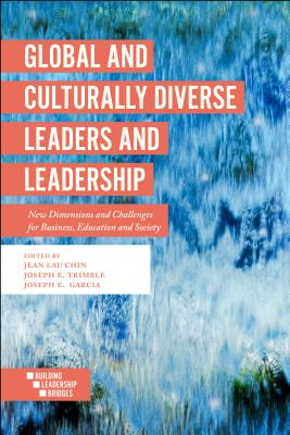 Image for Global and Culturally Diverse Leaders and Leadership: New Dimensions and Challenges for Business, Education and Society (Building Leadership Bridges)