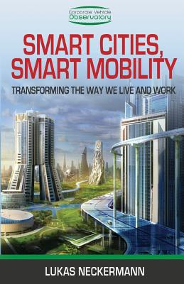 Image for Smart Cities, Smart Mobility: Transforming the Way We Live and Work