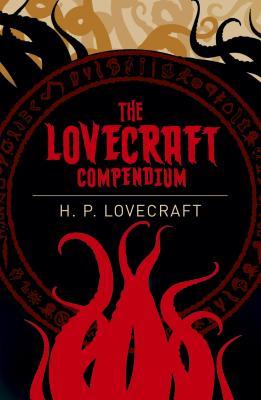 The Lovecraft Compendium, Lovecraft, H.P.
