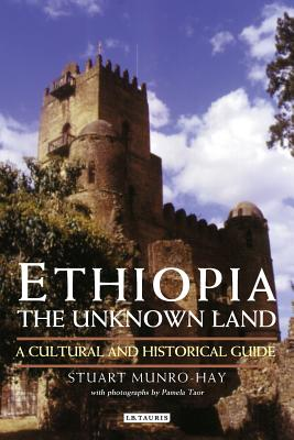 Image for Ethiopia, the Unknown Land: A Cultural and Historical Guide