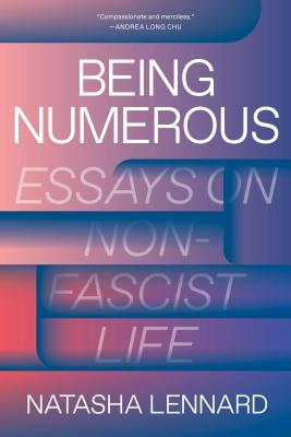 Image for Being Numerous: Essays on Non-Fascist Life