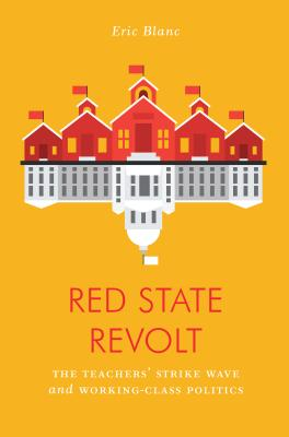 Image for Red State Revolt: The Teachers' Strike Wave and Working-Class Politics (Jacobin)