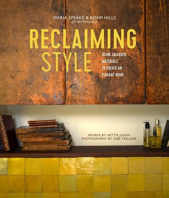 Image for Reclaiming Style: Using salvaged materials to create an elegant home