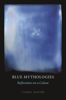 Image for Blue Mythologies: Reflections on a Colour