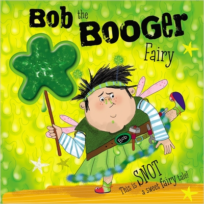Image for BOB THE BOOGER FAIRY