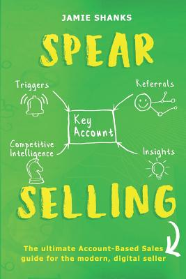 Image for SPEAR Selling: The ultimate Account-Based Sales guide for the modern digital sales Professional
