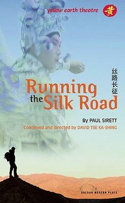 Running the Silk Road (Oberon Modern Plays), Sirett, Paul