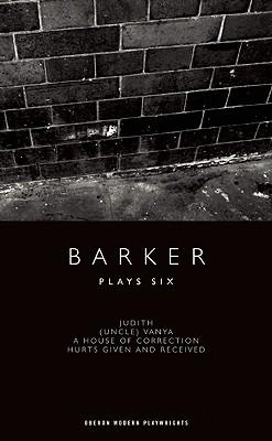 Barker: Plays Six (Plays: Howard Barker), Barker, Howard