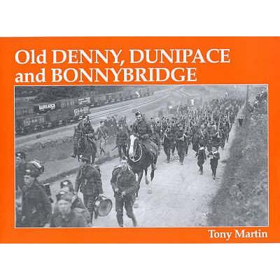 Old Denny, Dunipace and Bonnybridge, MARTIN, Tony