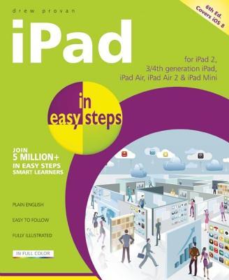iPad in easy steps: Covers iOS 8, Provan, Drew