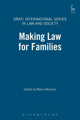 Image for Making Law for Families (Onati International Series in Law and Society)