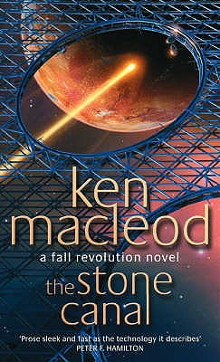 The Stone Canal : A Fall Revolution Novel, MacLeod, Ken