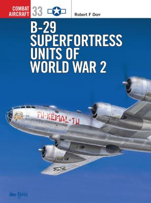 B-29 Units of World War II, Dorr, Robert F.