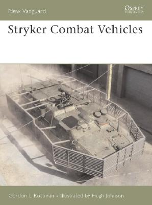 Stryker Combat Vehicles (New Vanguard), Rottman, Gordon L.