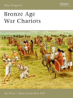 Bronze Age War Chariots (New Vanguard), Fields, Nic