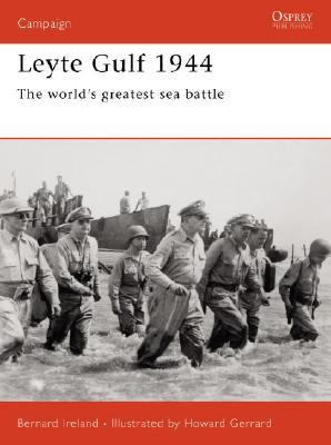 Leyte Gulf 1944: The world?s greatest sea battle (Campaign), Ireland, Bernard