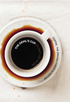 Image for The Devil's Cup : Coffee, the Driving Force in History