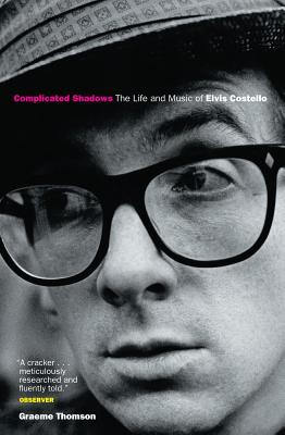 Image for Complicated Shadows: The Life And Music Of Elvis Costello