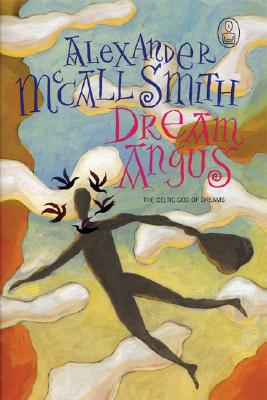 Image for Dream Angus: The Celtic God of Dreams (Myths, The)