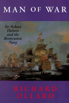 Image for MAN OF WAR: SIR ROBERT HOLMES AND THE RESTORATION NAVY