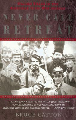 Image for Never Call Retreat (American Civil War Trilogy, Vol. 3)