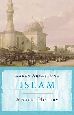 Islam: A Short History (Universal History), Armstrong, Karen