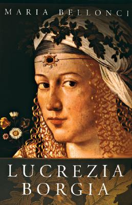 Image for Life and Times of Lucrezia Borgia