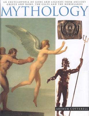 Image for Mythology: An Encyclopedia of Gods and Legends from Ancient Greece and Rome, the Celts and the Norselands