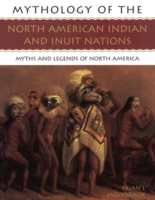 Image for Mythology of the North American Indian and Inuit Nations: Myths and Legends of North America