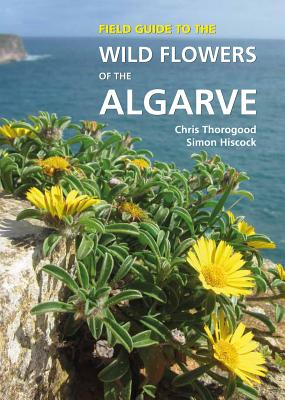 Image for Field Guide to the Wild Flowers of the Algarve (Field Guides)