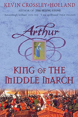 The King of the Middle March (Arthur), Crossley-Holland, Kevin