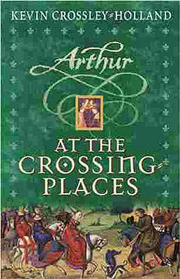 Image for Arthur: At The Crossing-Places