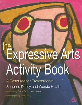 Image for EXPRESSIVE ARTS ACTIVITY BOOK: A RESOURCE FOR PROFESSIONALS