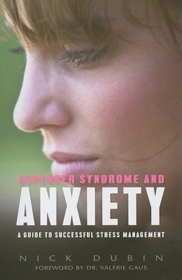 Image for Asperger Syndrome and Anxiety: A Guide to Successful Stress Management