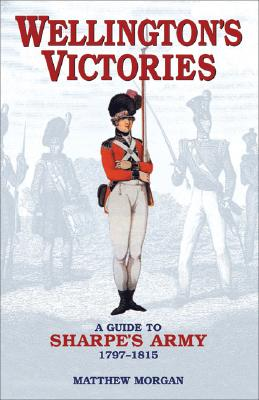 Image for Wellington's Victories: A Guide to Sharpe's Army 1797-1815
