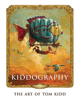 Image for KIDDOGRAPHY: THE ART AND LIFE OF TOM KIDD (signed)