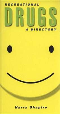 Recreational Drugs A Directory, Shapiro, Harry