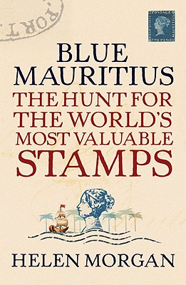 Image for Blue Mauritius : The Hunt for the World's Most Valuable Stamps