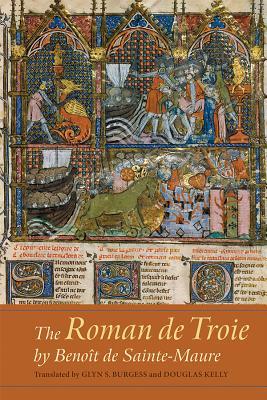 Image for The Roman De Troie by Benoît De Sainte-maure: A Translation (Gallica)
