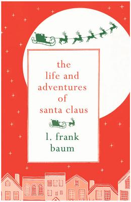 Image for The Life and Adventures of Santa Claus