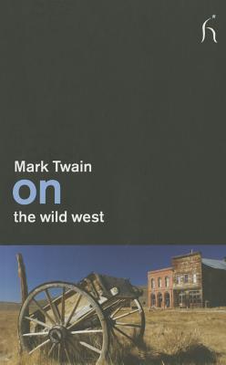 On the Wild West, Mark Twain