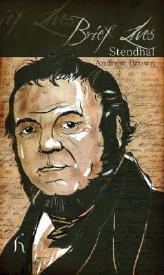 Brief Lives: Stendhal, Andrew Brown
