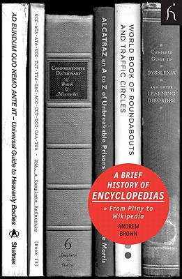 A Brief History of Encyclopedias: From Pliny to Wikipedia (Brief Histories), Andrew Brown