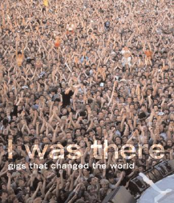 I Was There : Gigs That Changed The World, MARK PAYTRESS
