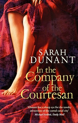 In The Company of the Courtesan, Sarah Dunant