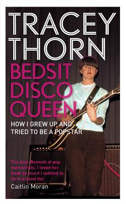 Image for Bedsit Disco Queen: How I Grew Up and Tried to Be a Pop Star