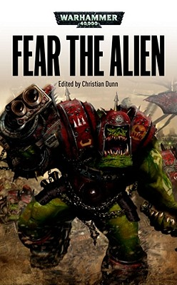 Fear the Alien (Warhammer 40,000), Dunn, Christian [Editor]