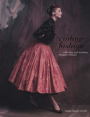Image for Vintage Fashion: Collecting and Wearing Designer Classics