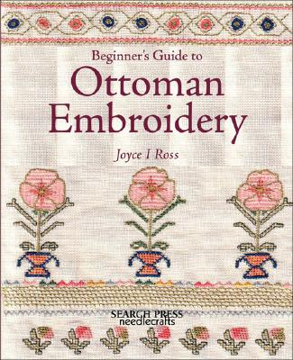 Image for Beginner's Guide to Ottoman Embroidery