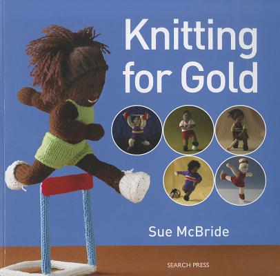 Knitting for Gold (Love to Knit), Sue McBride (Author)